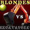 Blondes VS Excavators (Блондинки против экскаватор